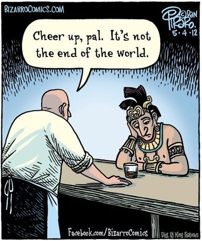 Cheer up, Pal.  It's not the end of the world.