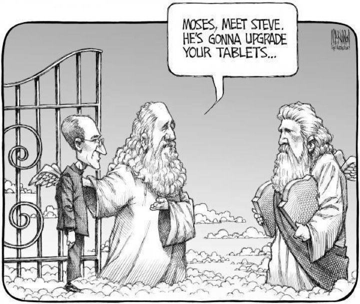 Steve Jobs is gonna upgrade Moses' tablets